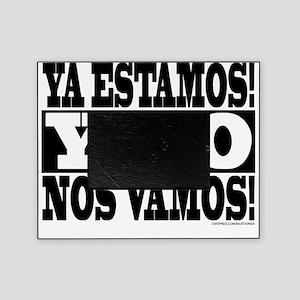 YA ESTAMOS Y NO NOS VAMOS!! Picture Frame