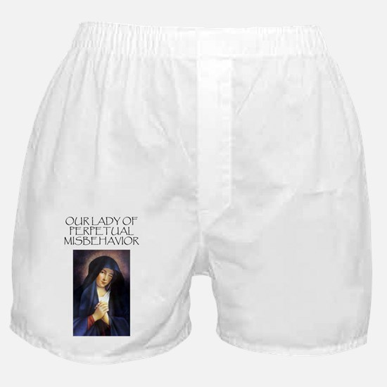 Our Lady of Perpetual Misbehavior Boxer Shorts