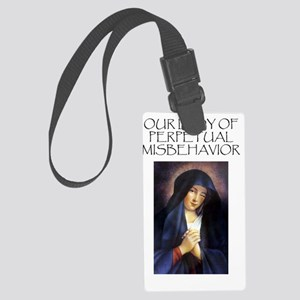 Our Lady of Perpetual Misbehavio Large Luggage Tag