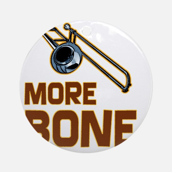 More Bone-1 Round Ornament