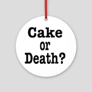 cake or death Round Ornament