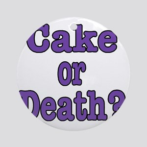 cake or death Blk purple Round Ornament