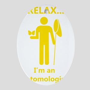 2-relax I am an entomologist_man_yel Oval Ornament