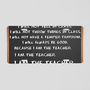 Chalkboard I AM THE TEACHER Aluminum License Plate
