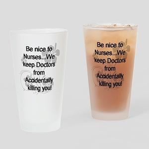 2-be nice to nurses copy Drinking Glass