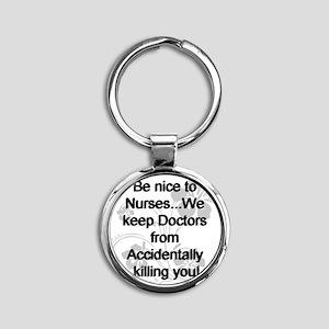 2-be nice to nurses copy Round Keychain