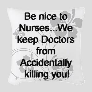 2-be nice to nurses copy Woven Throw Pillow
