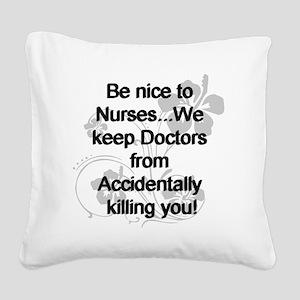 2-be nice to nurses copy Square Canvas Pillow