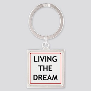 living the dream Square Keychain