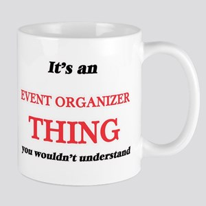 It's and Event Organizer thing, you would Mugs