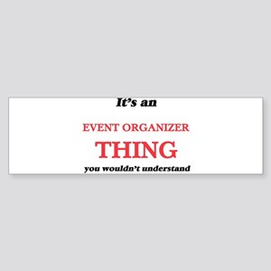 It's and Event Organizer thing, Bumper Sticker