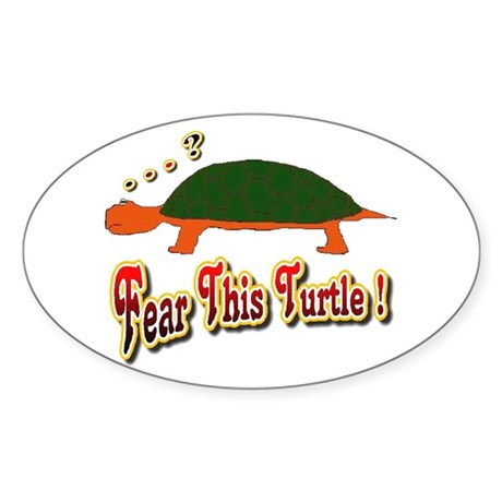 Fear This Turtle !? Oval Sticker