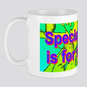 Specialization is for insects(small fra Mug