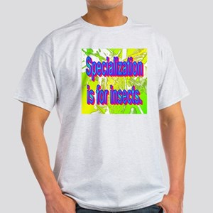 Specialization is for insects(yellow Light T-Shirt
