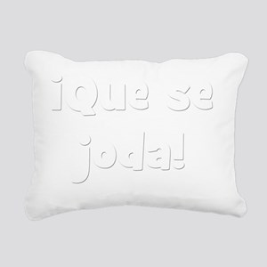 Que se joda B Rectangular Canvas Pillow