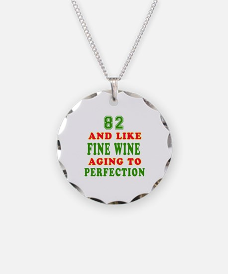Funny 82 And Like Fine Wine Birthday Necklace