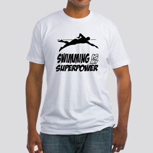 swimming is my superpower Fitted T-Shirt