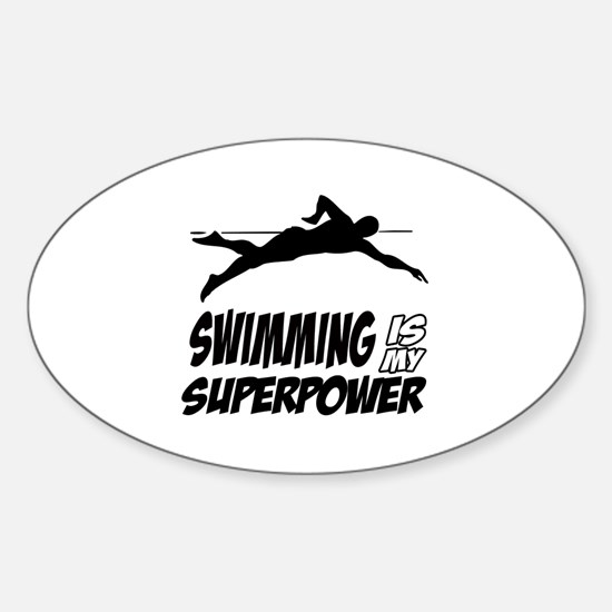 swimming is my superpower Sticker (Oval)
