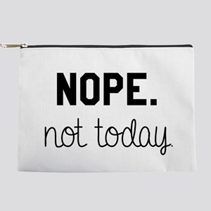 Nope. Not Today Makeup Pouch