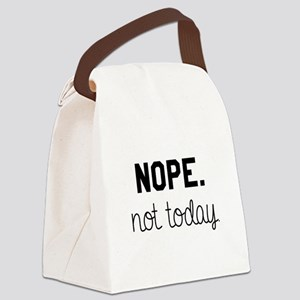 Nope. Not Today Canvas Lunch Bag