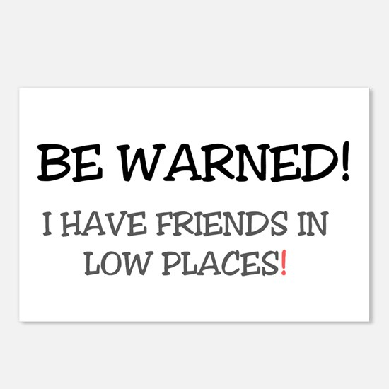 BE WARNED! I HAVE FRIENDS Postcards (Package of 8)