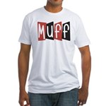 Muff Fitted T-Shirt