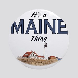 Its a Maine Thing Lighthouse Round Ornament