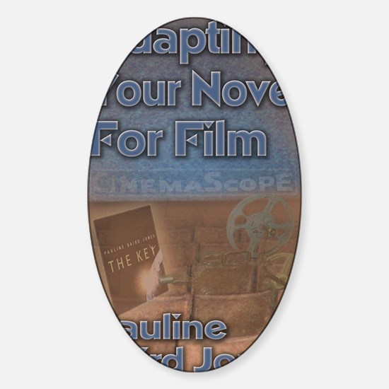 Adapting your novel for film 8x10 Sticker (Oval)