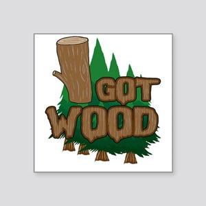 "Got Wood Square Sticker 3"" x 3"""