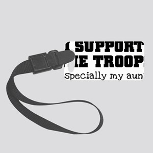 Support Our Troops... my aunt Small Luggage Tag