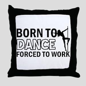 Born to pole-dance Throw Pillow