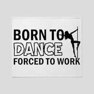 Born to pole-dance Throw Blanket