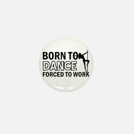 Born to pole-dance Mini Button