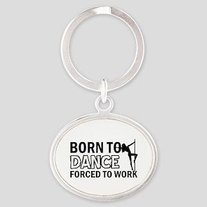 Born to pole-dance Oval Keychain