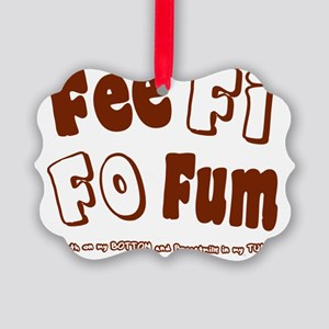 fee fi fo fum 2 brown Picture Ornament