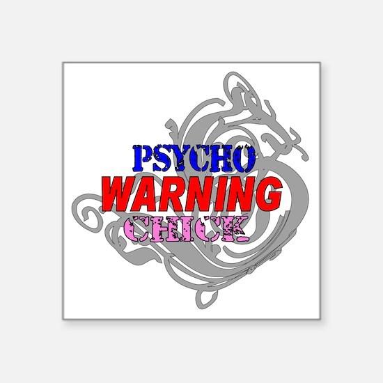 "WARNING psycho Chick 3 Square Sticker 3"" x 3"""