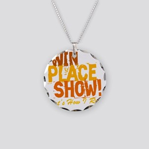 win place show Thats How I R Necklace Circle Charm