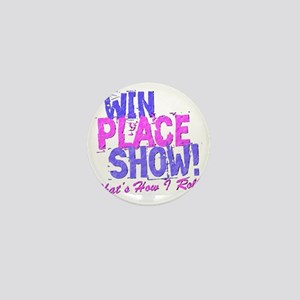 win place show Thats How I Roll blue a Mini Button