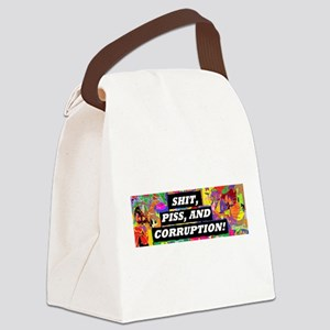 Shit, Piss, and Corruption Canvas Lunch Bag