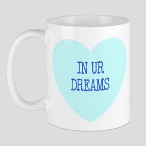 IN UR DREAMS Mug