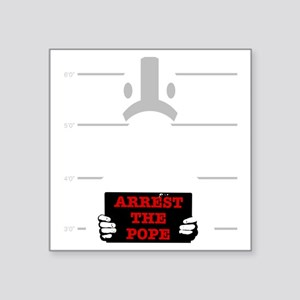 "arrestpope_black Square Sticker 3"" x 3"""