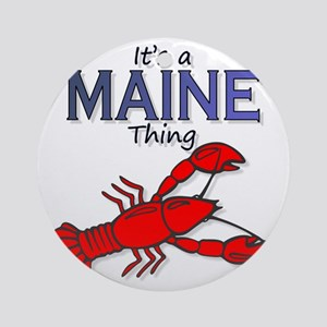 Its a Maine Thing Lobster Round Ornament