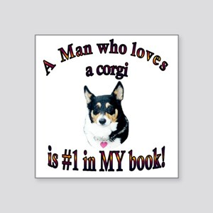 "A Man who loves a corgi -Bl Square Sticker 3"" x 3"""