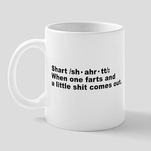 SHART DEFINITION T-SHIRT SHAR Mug