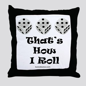 Thats How I Roll-1 Throw Pillow