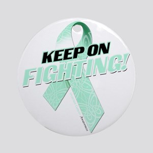Keep on Fighting Ovarian Cancer Round Ornament