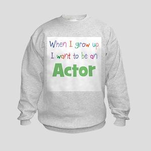 When I Grow Up Actor Kids Sweatshirt