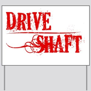 Drive Shaft Yard Sign