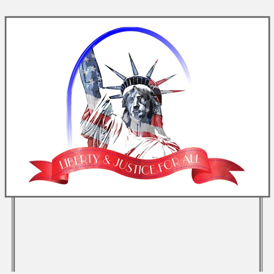 Liberty  Justice For All Yard Sign