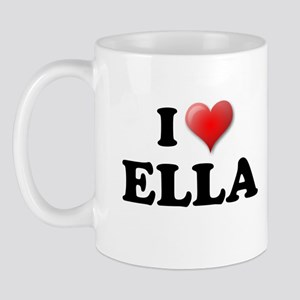I LOVE ELLA T-SHIRT ELLA SHIR Mug